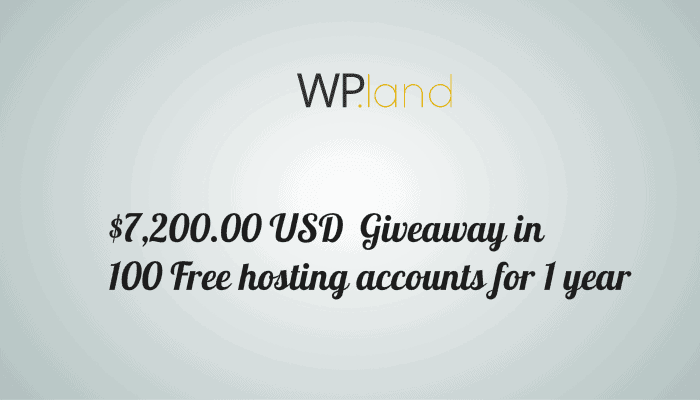 WP.land Review and Giveaway Worth $7,200.00 USD in Hosting Accounts