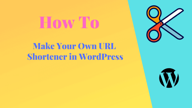 How to Make Your Own URL Shortener in WordPress