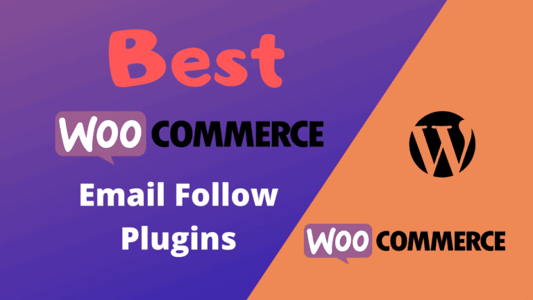 Best WooCommerce Email Follow Up Plugins (Free & Paid)
