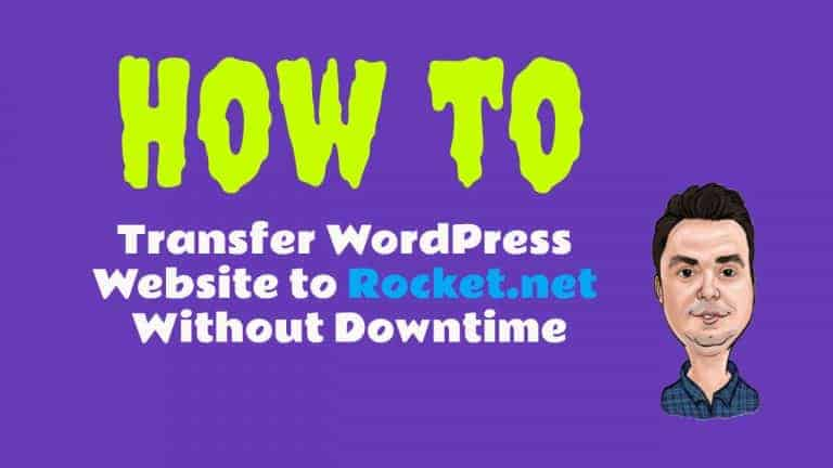 How To Transfer WordPress Website to Rocket.net Without Downtime