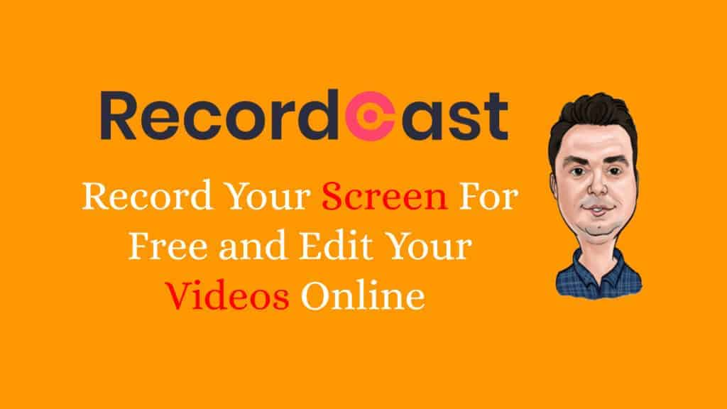 RecordCast – Record Your Screen For Free and Edit Your Videos Online